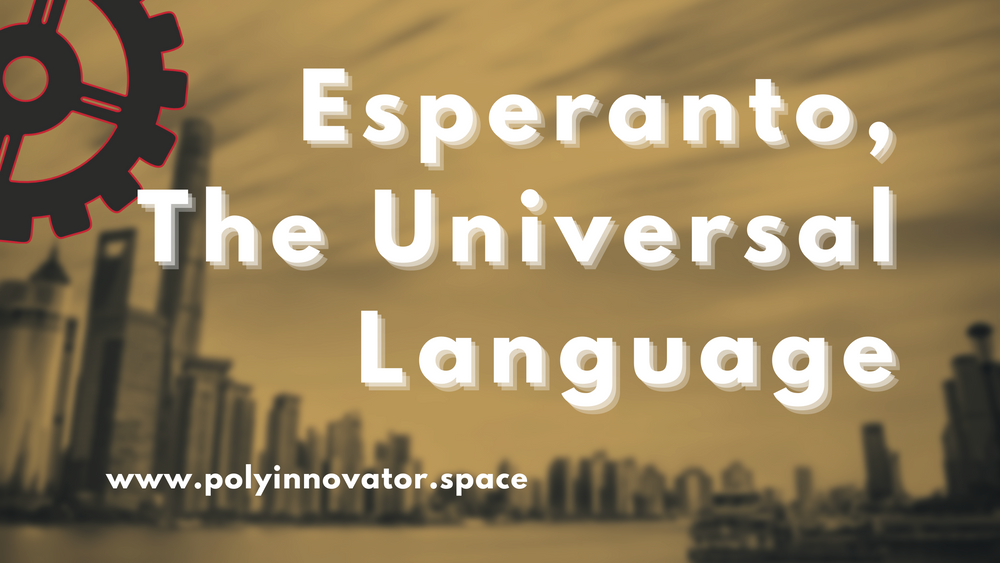Esperanto, The Universal Language