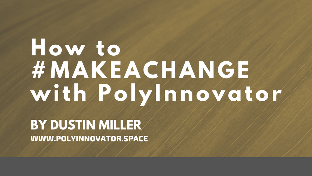 How to #MAKEACHANGE with PolyInnovator