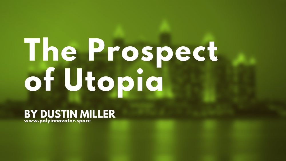 The Prospect of Utopia