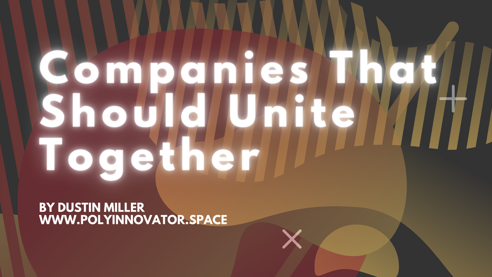 Companies That Should Unite Together