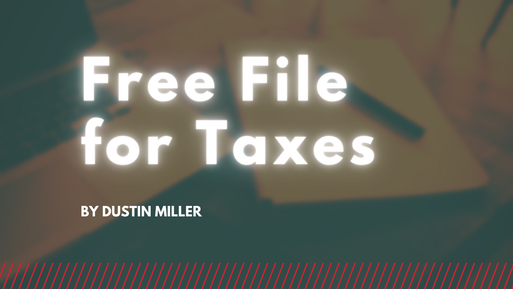 Free File for Taxes | DON'T PAY IF YOU DON'T HAVE TO