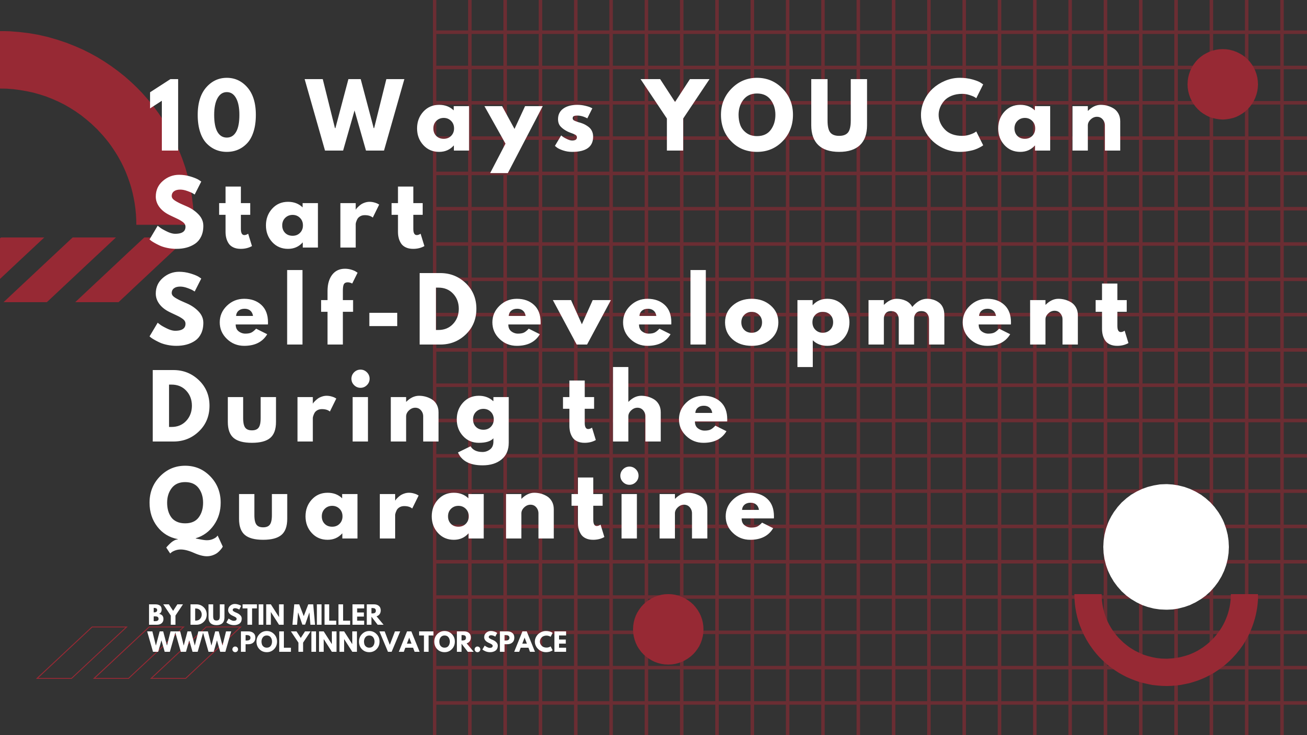10 Ways YOU Can Start Self-Development During the Quarantine