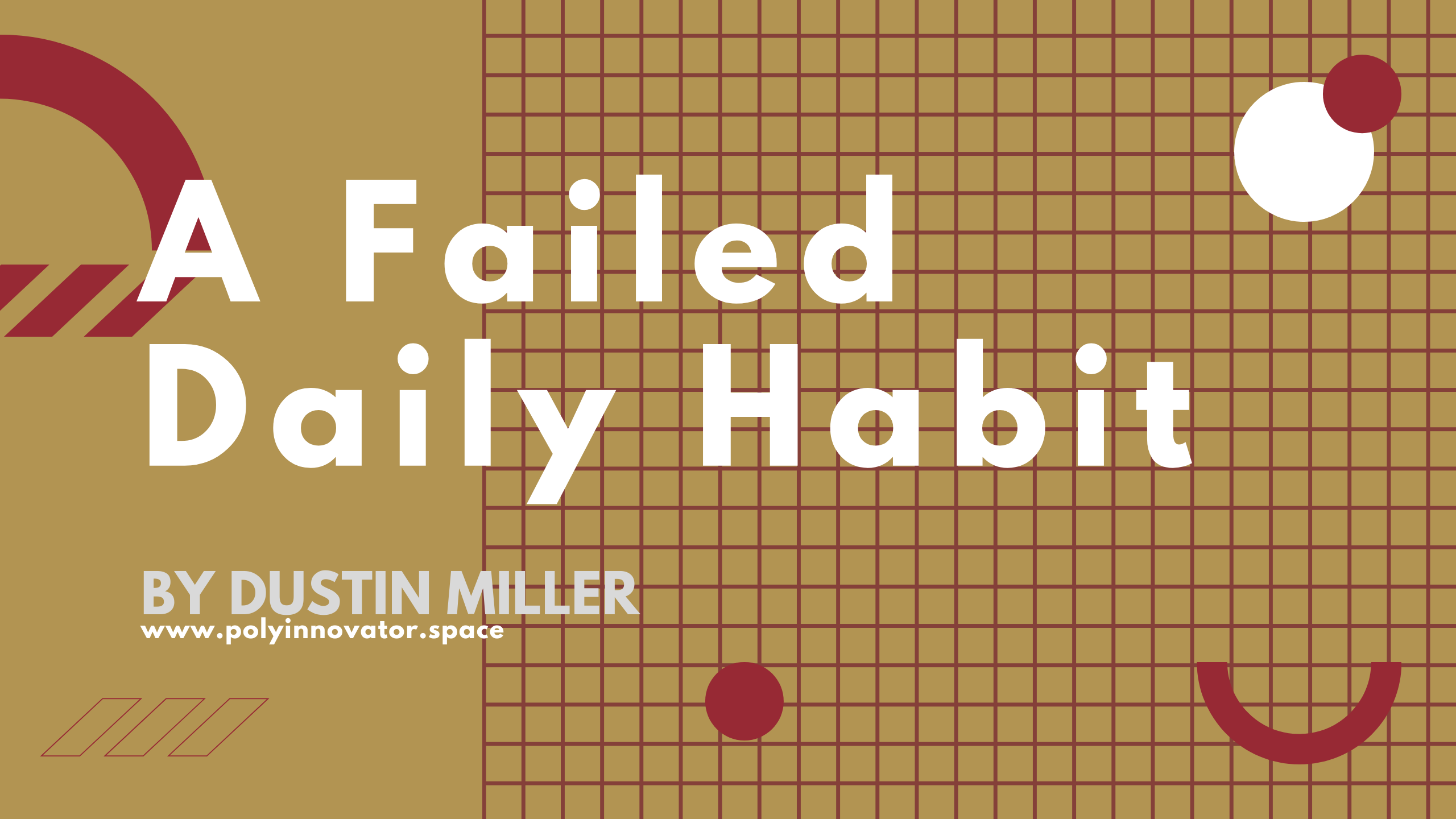 A Failed Daily Habit