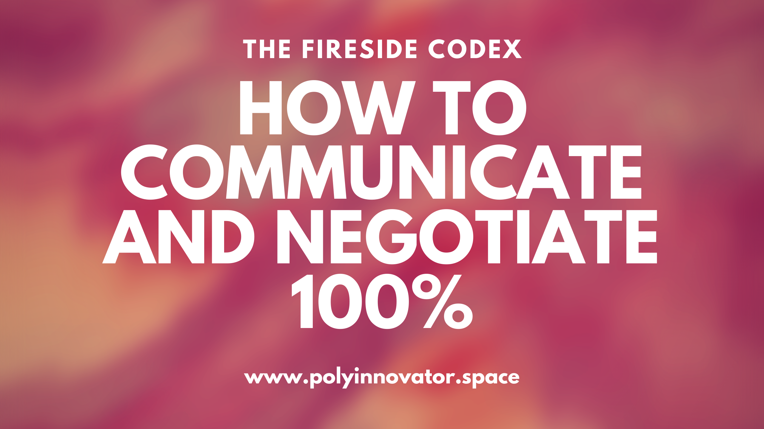 How to Communicate and Negotiate 100%