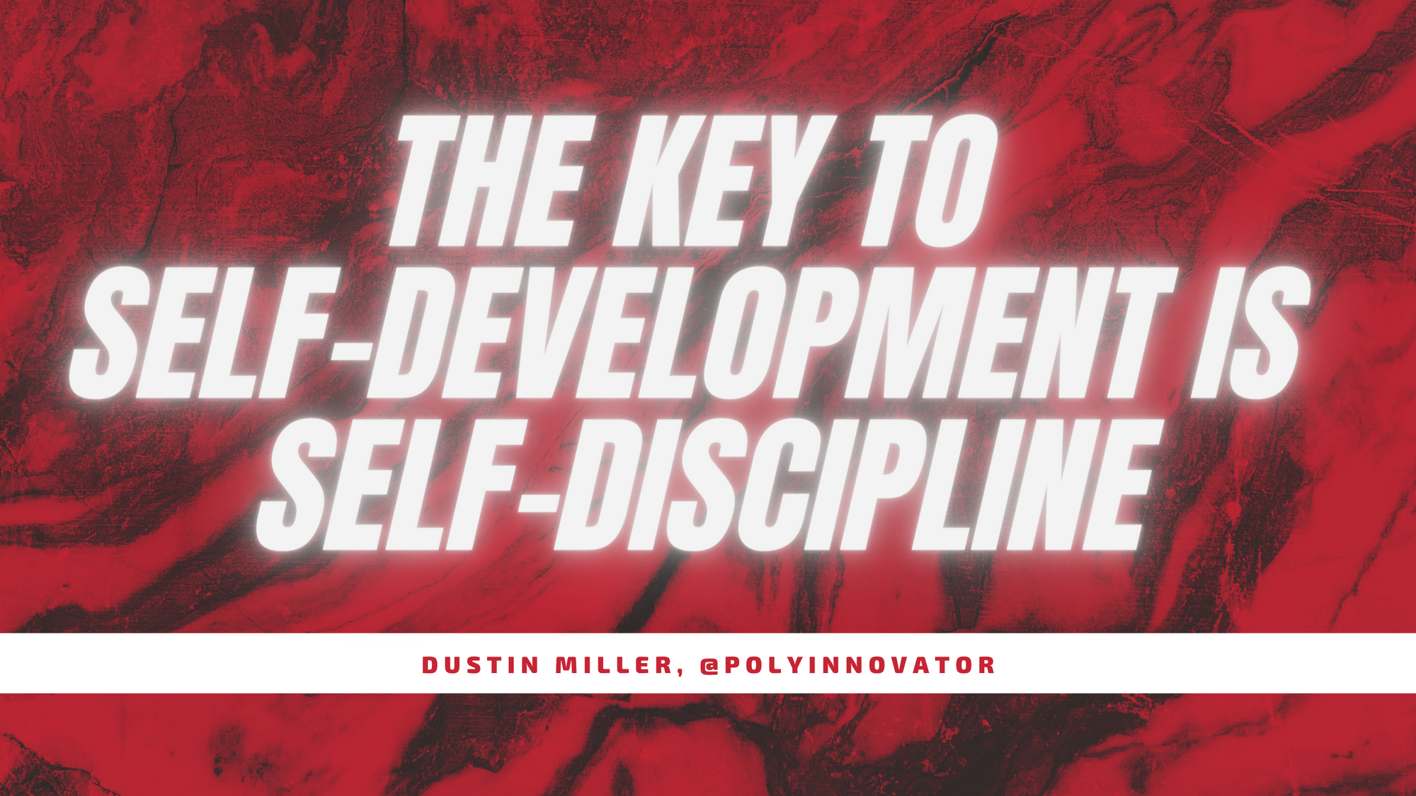 The Key to Self-Development is Self-Discipline