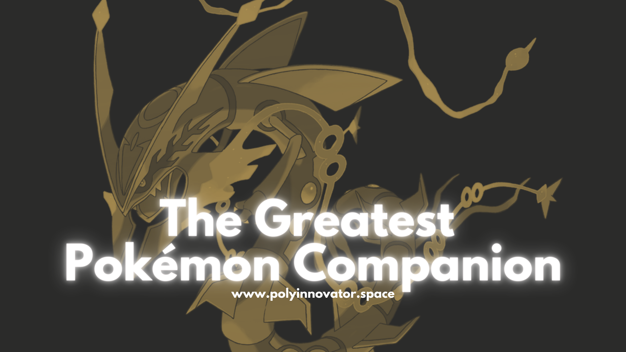 The Greatest Pokémon Companion
