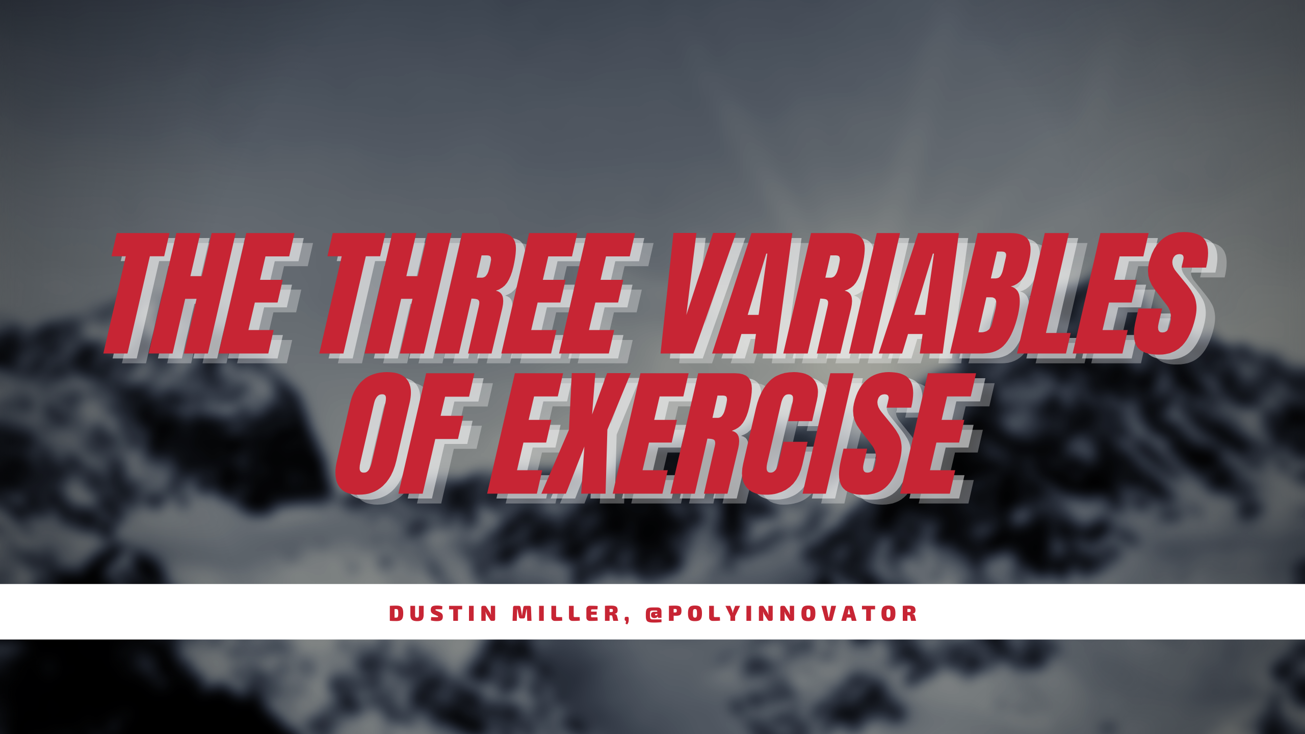 The Three Variables of Exercise