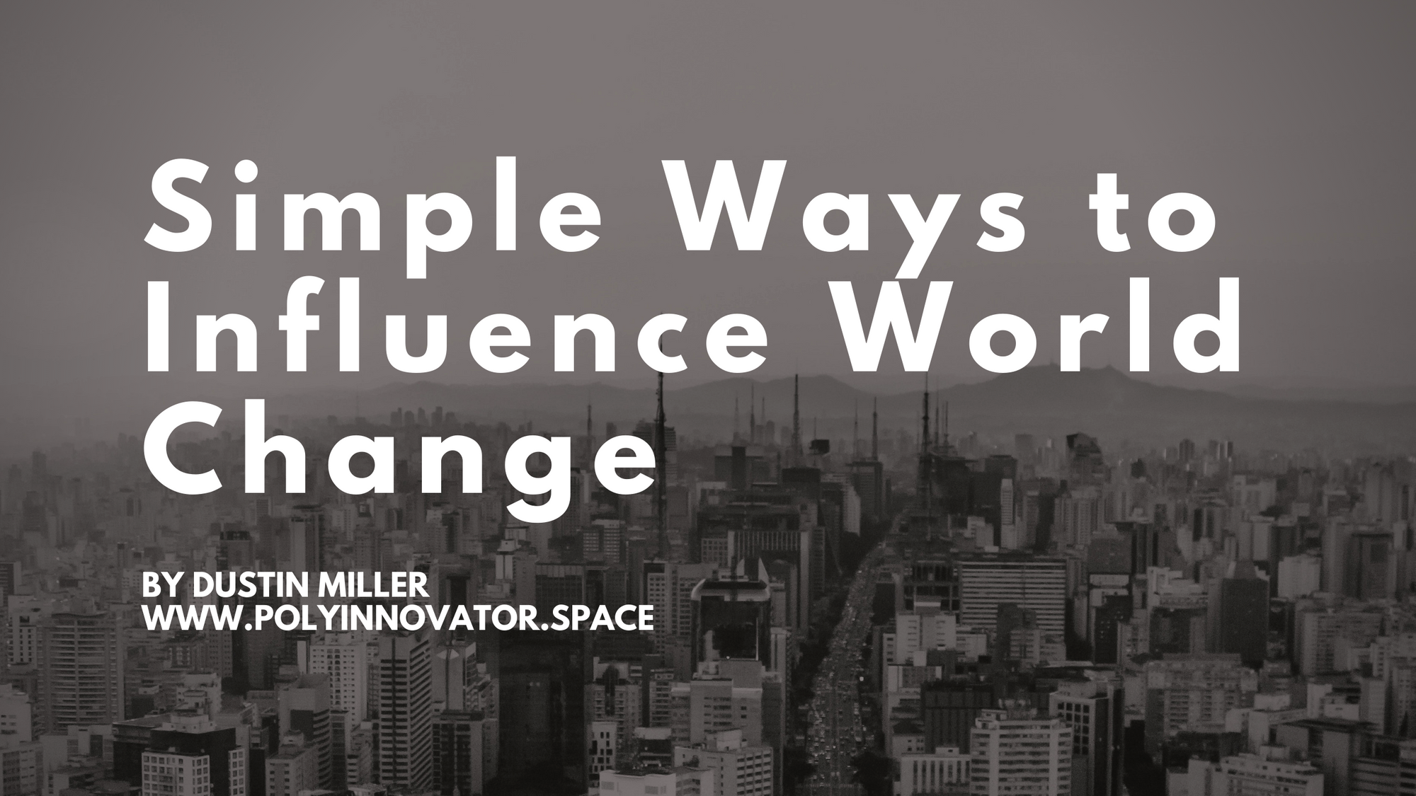 Simple Ways to Influence World Change