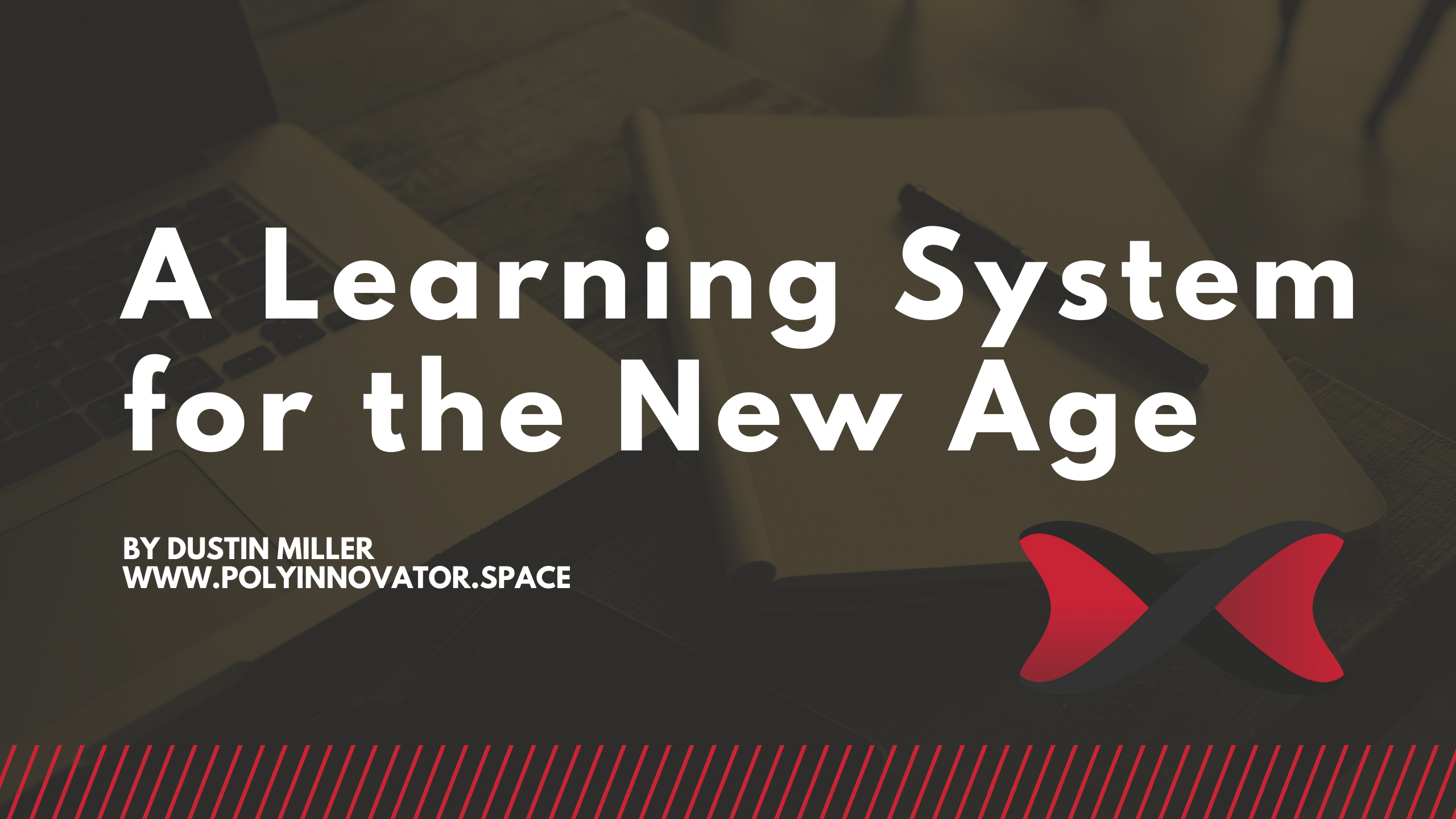 A Learning System for the New Age