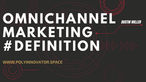 Omnichannel Marketing (Definition)