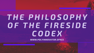 The Philosophy of the Fireside Codex
