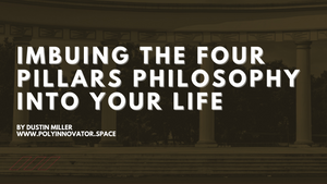 Imbuing the Four Pillars Philosophy into Your Life